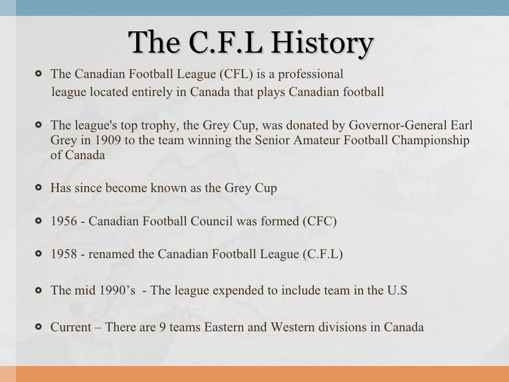 <ul><li>The Canadian Football League (CFL) is a professional  </li></ul><ul><li>league located entirely in Canada that pla...