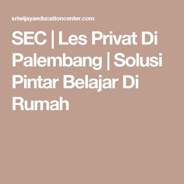 SEC   Les Privat Di Palembang   Solusi Pintar Belajar Di Rumah