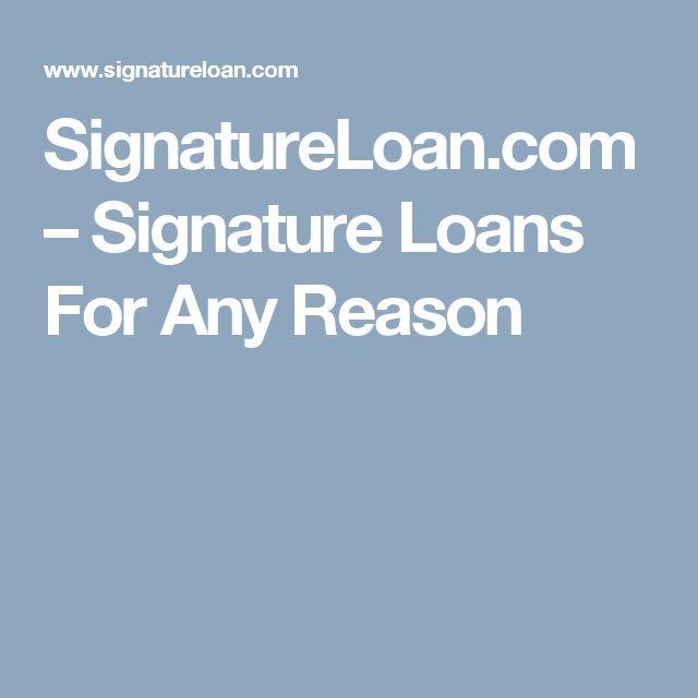 SignatureLoan.com – Signature Loans For Any Reason
