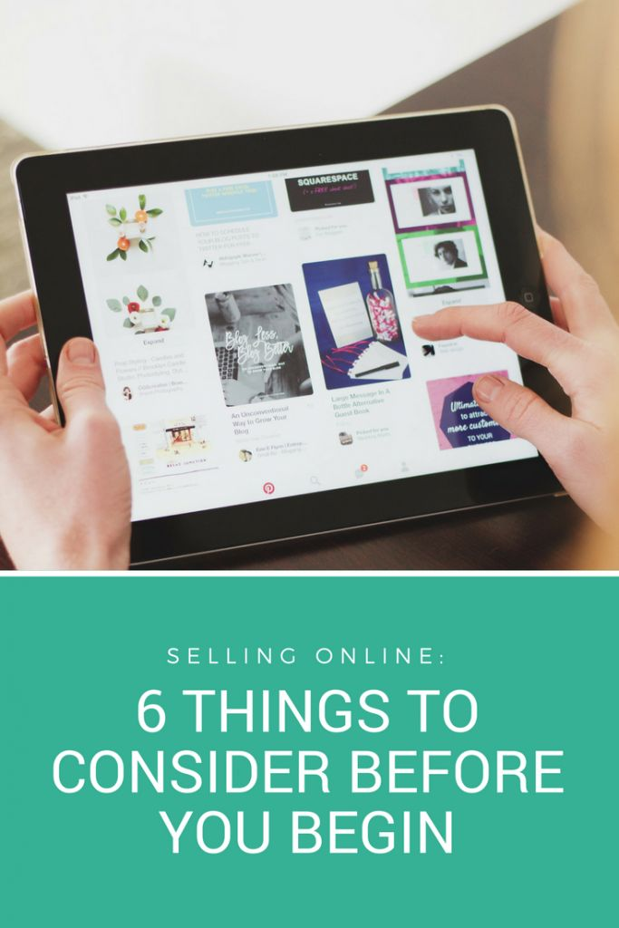 Selling online: 6 things to consider before you begin