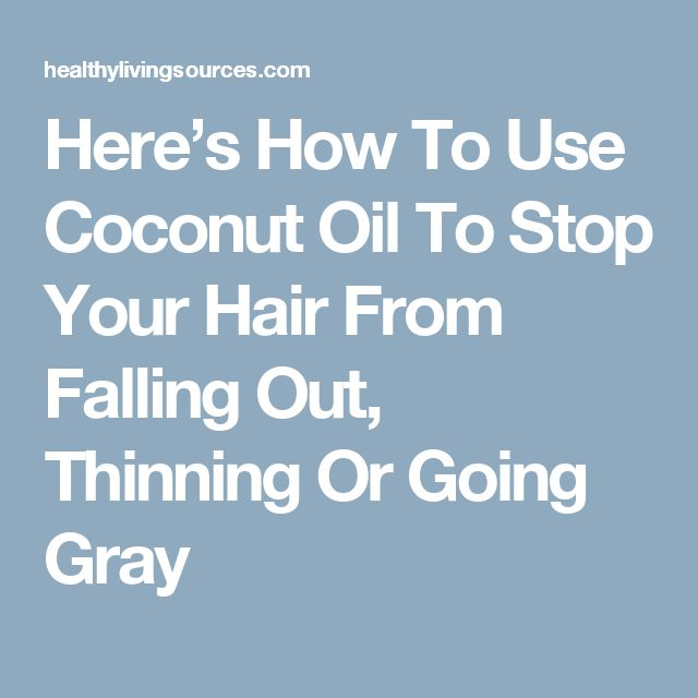 Here's How To Use Coconut Oil To Stop Your Hair From Falling Out, Thinning Or Going Gray