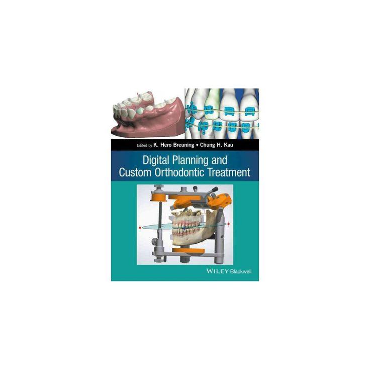 Digital Planning and Custom Orthodontic Treatment (Paperback) (Chung How Kau)