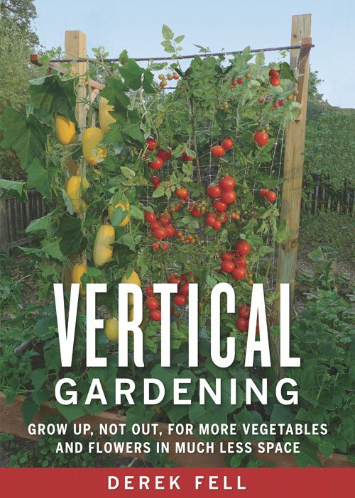 Make the most of your garden space with vertical gardening: Grow delicious vegetables and fruits and colorful flowers up on a trellis, on garden netting, in a tower of pots, and over garden structures, while enjoying the benefits of easier maintenance, healthier plants, effortless harvesting, and higher yields.data-pin-do=