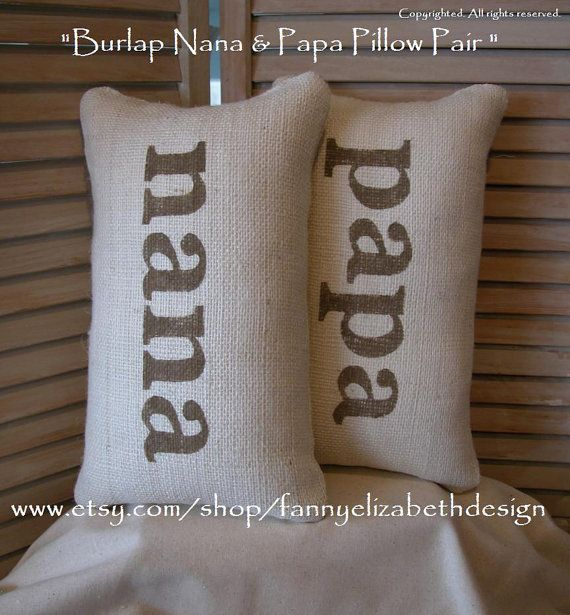 Burlap Nana & Papa Pillows FREE SHIPPING - Burlap - Decorative Pillow- Nana Papa- Nana  Papa gift, Grandparent's Gift- Mother's Day Gift