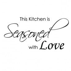 Kitchen wall sticker.  I like this phrase for a kitchen decoration.