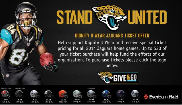 Have you checked out the Jaguars schedule recently? Several games are coming up over the next few weeks and if you purchase your ticket through the Give & Go program, Dignity can make up to $30 per ticket! Purchase tickets now for your family, a friends night out or as gifts! http://npc.nonprofitctr.org/shell/jaguars_tickets.asp?msid=294