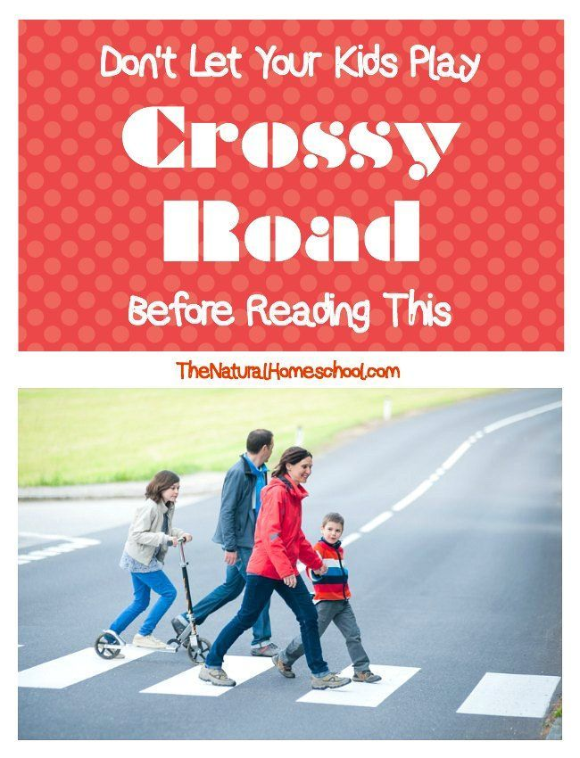 Don't Let Your Kids Play Crossy Road Before Reading This... The experience we…