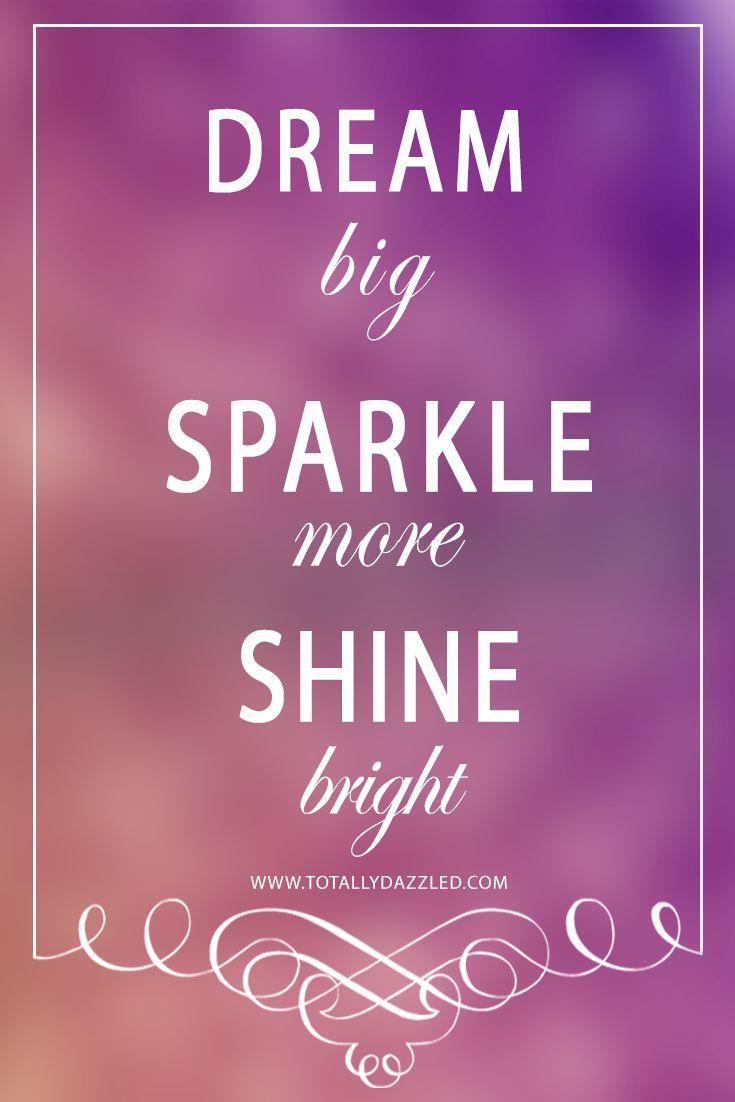 46 best Sparkle Quotes images on Pinterest   Bright quotes, Sparkle ...