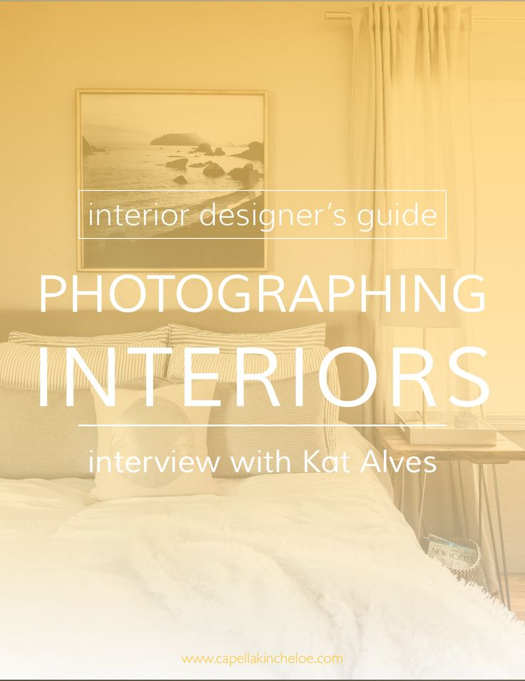 Getting Good Interiors Photos Is So Important To The Success Of Your Interior Design Business