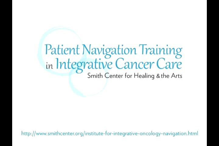 LEADING THE NATION IN INTEGRATIVE CANCER NAVIGATION  At Smith Center for Healing and the Arts