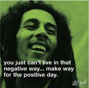 Bob Marley Quote About Living Positive