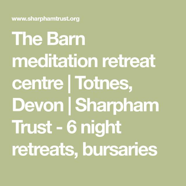 The Barn meditation retreat centre | Totnes, Devon | Sharpham Trust - 6 night retreats, bursaries