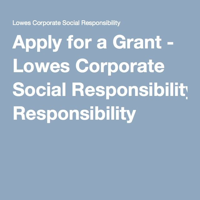 Apply for a Grant - Lowes Corporate Social Responsibility