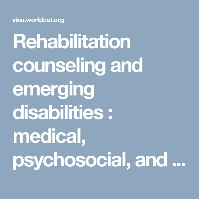 Rehabilitation counseling and emerging disabilities : medical, psychosocial, and vocational aspects (Book, 2017) [Vincennes University]