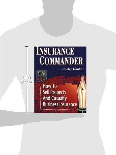 Insurance Commander: How to Sell Property and Casualty Business Insurance