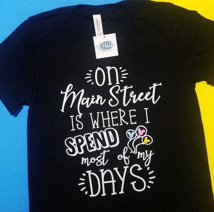 On Main Street is where I spend most of my days - Disney Shirt - Main Street USA