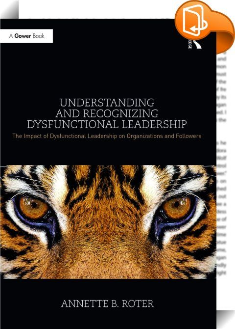 Understanding and Recognizing Dysfunctional Leadership    :  Since the early twentieth century, scholars have researched leadership and it is one of the most researched topics of our time. Understanding how to be a strong leader and what makes a good leader is something that we continue to strive to understand. Research ponders various positive leadership models such as transformational, servant, authentic, charismatic, situational and ethical leadership to name a few. Yet, we find tha...