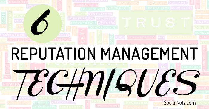 6 Reputation Management Techniques To Protect Your Business Brand #reputation #socialmedia #management