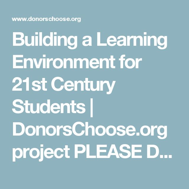 Building a Learning Environment for 21st Century Students   DonorsChoose.org project   PLEASE DONATE! #donorschoose #teacherproject #classroom #donate #education