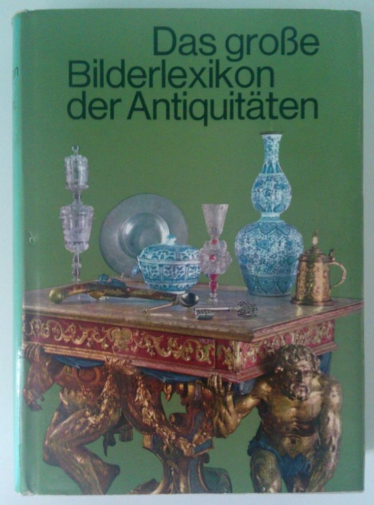Das grosse Bilderlexikon der Antiquitaten - Encyclopedia of Antiques