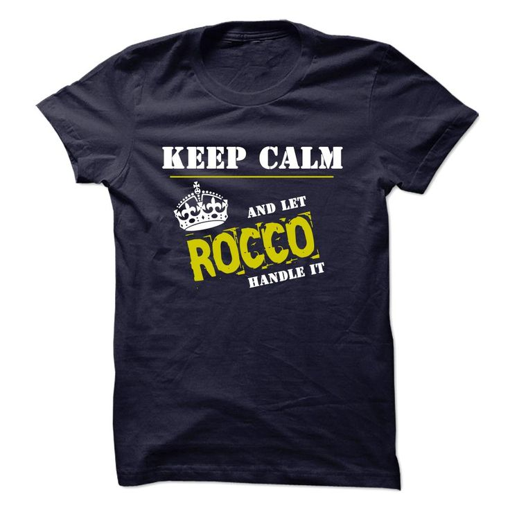 For more details, please follow this link http://www.sunfrogshirts.com/Let-ROCCO-Handle-it.html?8542