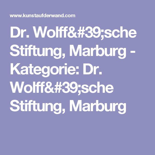 Dr. Wolff'sche Stiftung, Marburg - Kategorie: Dr. Wolff'sche Stiftung, Marburg