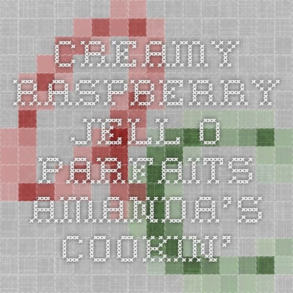 Creamy Raspberry Jell-O Parfaits - Amanda's Cookin'