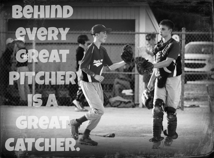 Behind every great pitcher is a great catcher!  Baseball Inspiration