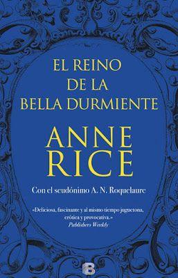 Pero Qué Locura de Libros.: EL REINO DE LA BELLA DURMIENTE / Anne Rice