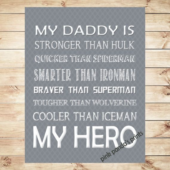 My daddy is... sweet fun quote, hulk, spiderman, ironman, superman, wolverine, iceman, poster, print, gift, fathers day, dad,