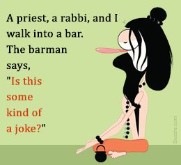Joke about priest, rabbi, and yogi in a bar....1 of 15>...