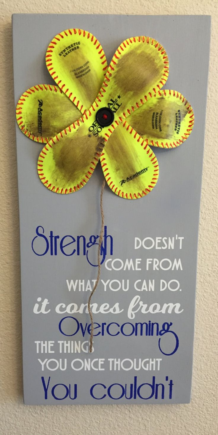 Strength Doesn't Come from What you can do, Baseball/Softball Sign Decor, Inspirational Quote, Baseball Softball Flower Yellow Softball - pinned by pin4etsy.com