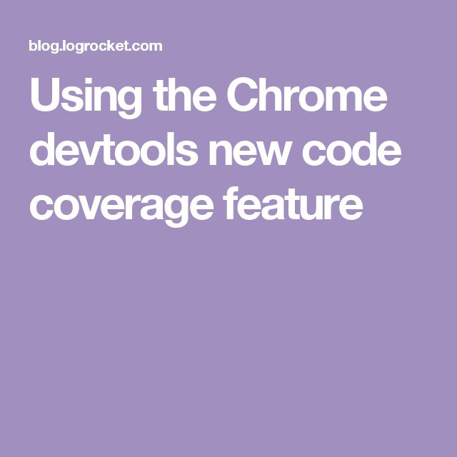 Using the Chrome devtools new code coverage feature