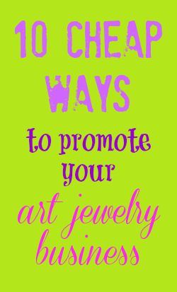 Resin Obsession blog:  10 cheap and FREE ways to promote your jewelry