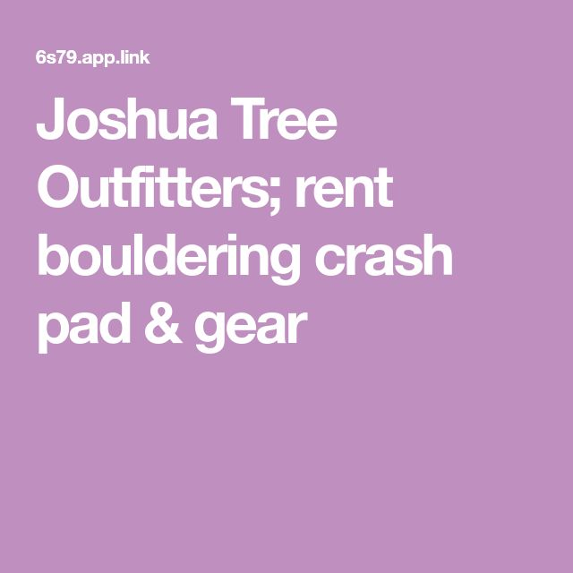 Joshua Tree Outfitters; rent bouldering crash pad & gear
