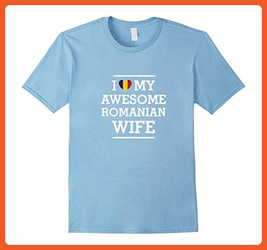 Mens I Love My AWESOME Romanian WIFE Flag Heart Tee for Husband Large Baby Blue - Cities countries flags shirts (*Partner-Link)