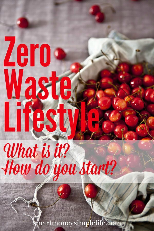 Zero Waste Lifestyle   The beauty of striving for a zero waste lifestyle is that the benefits begin as soon as you do. - Smart Money, Simple Life