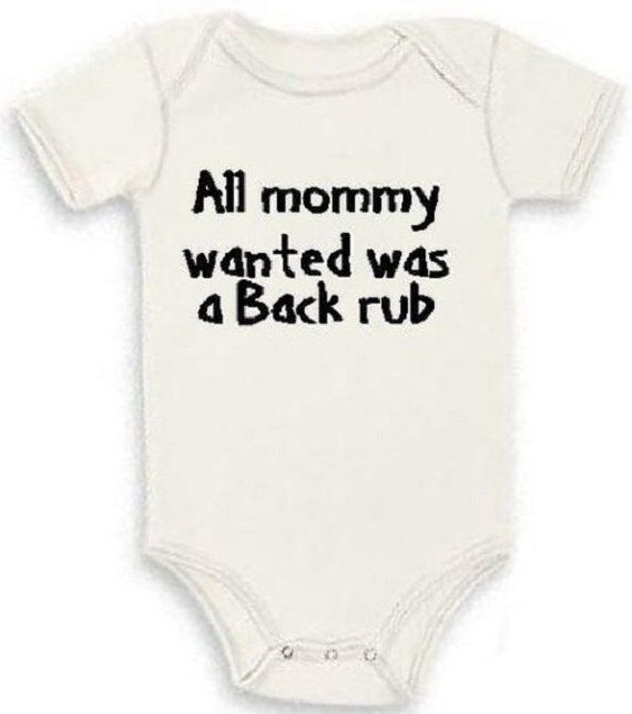 All Mummy Wanted was A Back RUB Funny Humour Cotton White Baby Vest OR BIB First Size bib