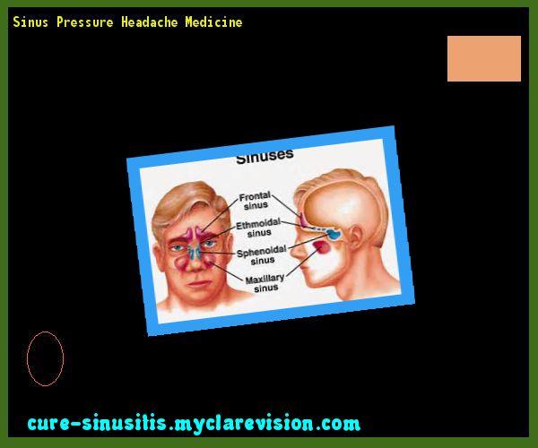 Sinus Pressure Headache Medicine 135940 - Cure Sinusitis