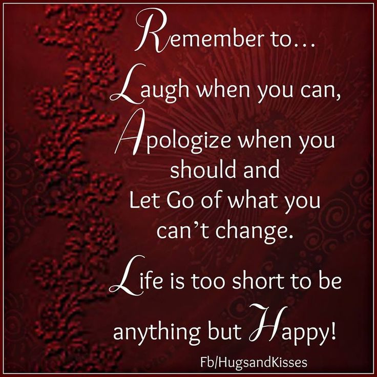 Remember Life Is Too Short To Be Anything But Happy! Enjoy ...