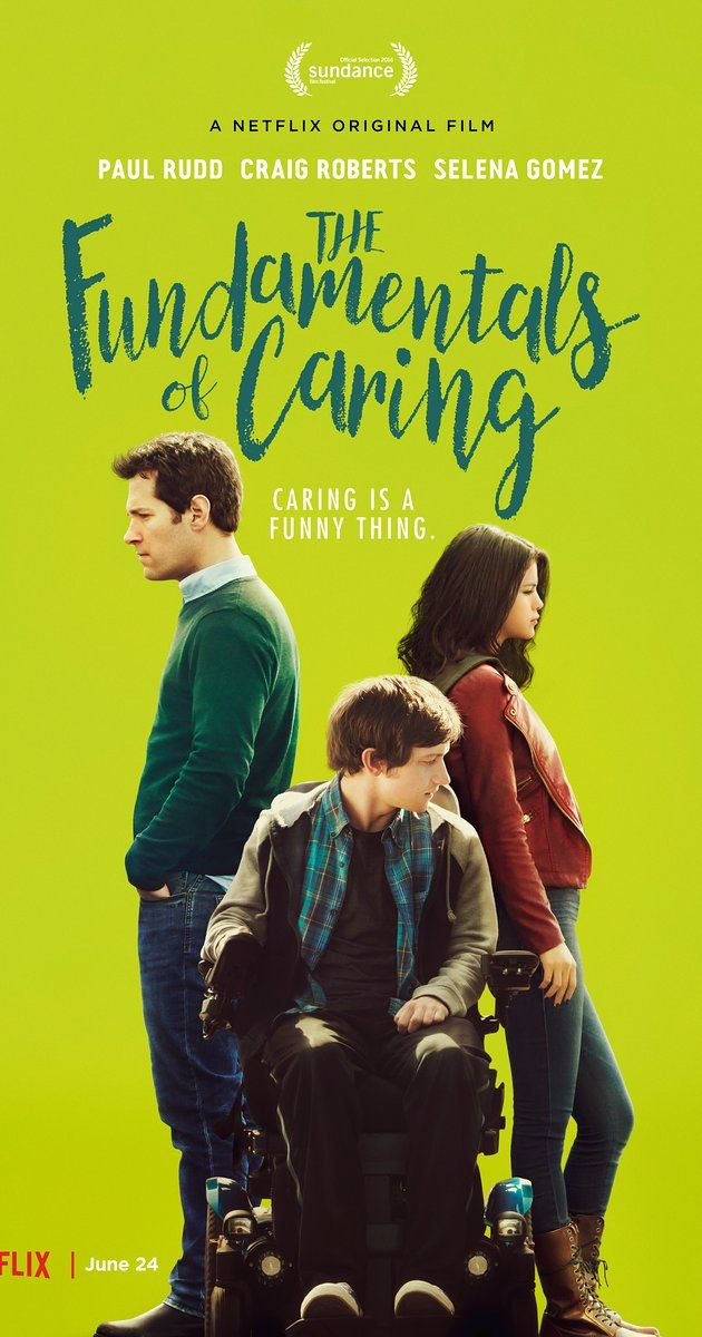 Directed by Rob Burnett.  With Selena Gomez, Paul Rudd, Bobby Cannavale, Jennifer Ehle. A man suffering an incredible amount of loss enrolls in a class about care-giving that changes his perspective on life.