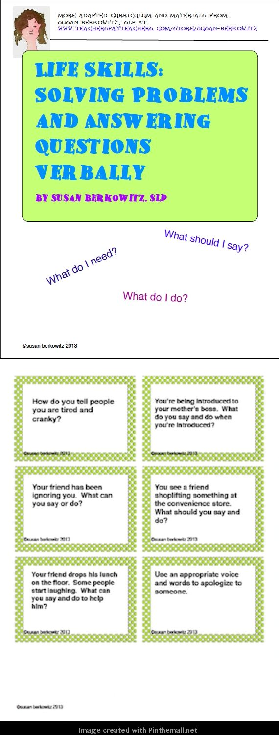 180 game or task card for verbal problem solving with special needs students from middle school to adult.  I have used this in schools and group homes.http://www.teacherspayteachers.com/Product/Life-Skills-Solving-Problems-and-Answering-Questions-Verbally - created via http://pinthemall.net