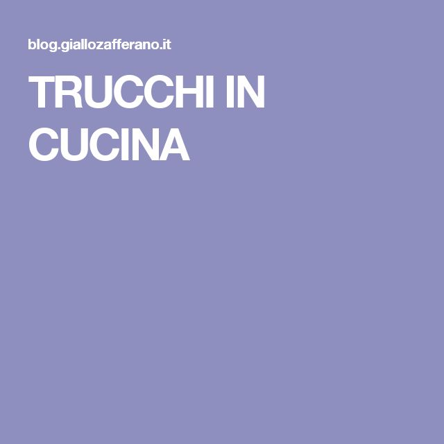 TRUCCHI IN CUCINA