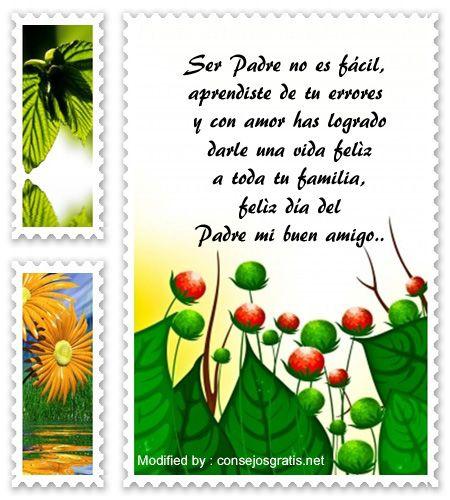 descargar frases bonitas para el dia del Padre,descargar frases para el dia del Padre: http://www.consejosgratis.net/saludos-para-un-amigo-en-el-dia-del-padre/