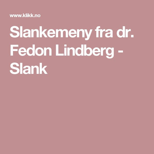 Slankemeny fra dr. Fedon Lindberg - Slank
