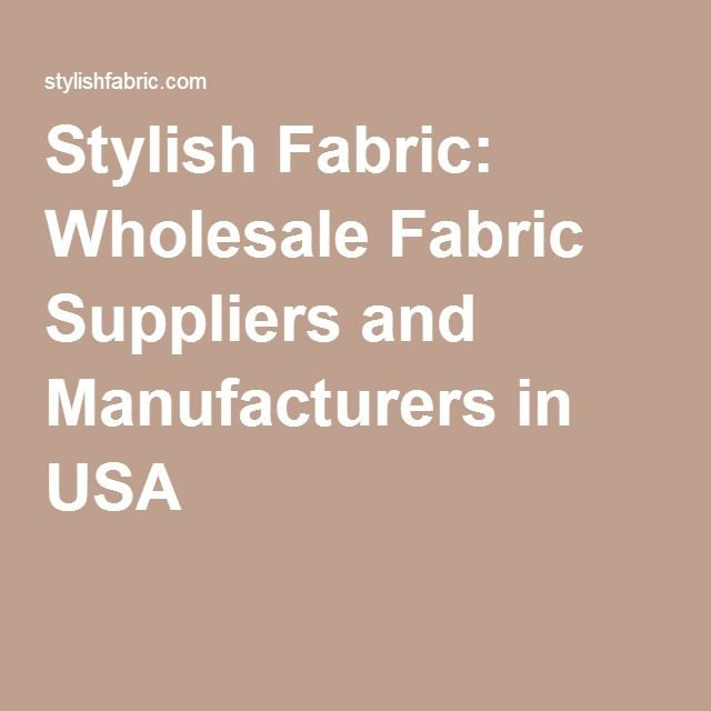 Stylish Fabric: Wholesale Fabric Suppliers and Manufacturers in USA