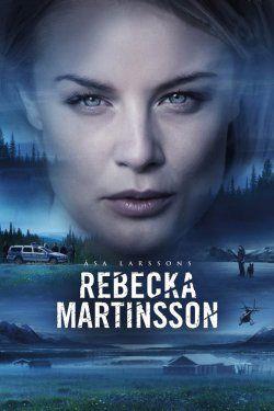 Ребекка Мартинссон (2017) смотреть онлайн в хорошем качестве бесплатно