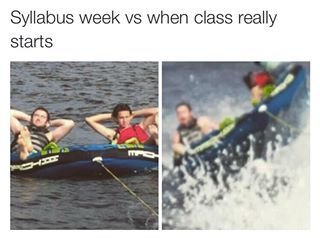 When the going gets rough after syllabus week: | 27 Pictures That Will Make Way Too Much Sense To College Students
