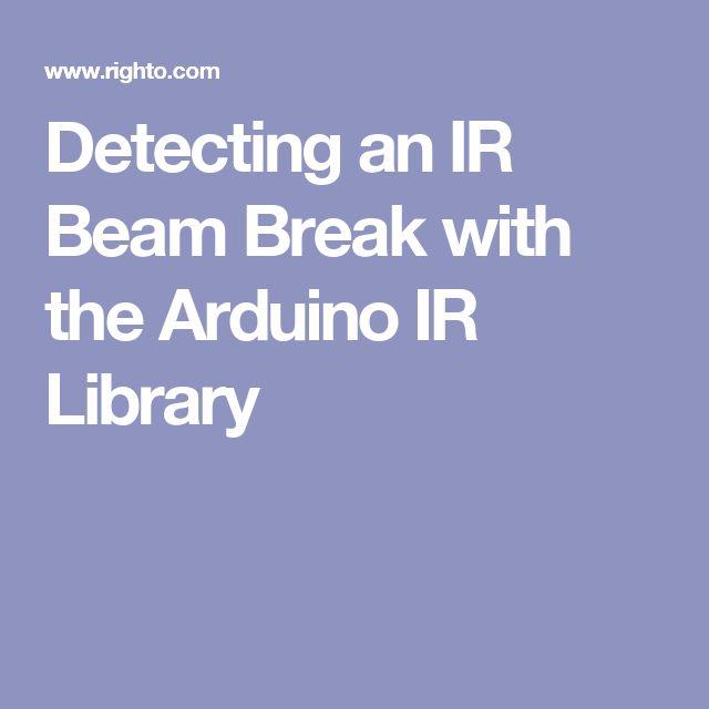 Detecting an IR Beam Break with the Arduino IR Library
