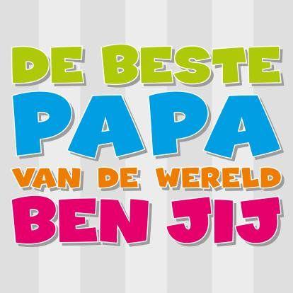 Papáaa je bent de liefste van de héle wereld. Papa's zijn stoer, cool en heel lief. Alle papa's een fijne vaderdag.